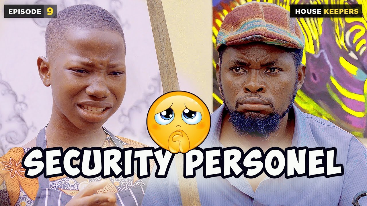 Download SECURITY PERSONNEL - EPISODE 9 | HOUSEKEEPER (MARK ANGEL COMEDY)