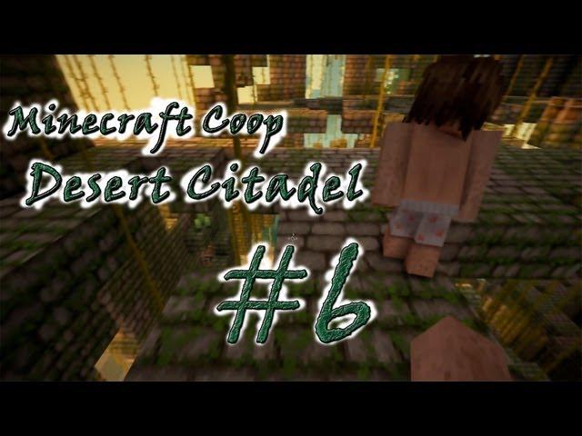 """Смотреть прохождение игры [Coop] Minecraft Desert Citadel. Серия 6 - """"Переезд."""""""