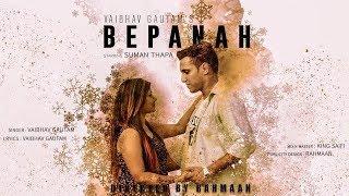 BEPANAH | VAIBHAV GAUTAM | OFFICIAL MUSIC VIDEO | 2018