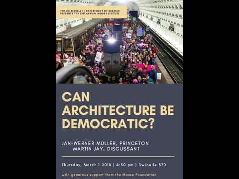 Mosse-Lecture: Can Architecture Be Democratic? (Jan Werner-Müller)