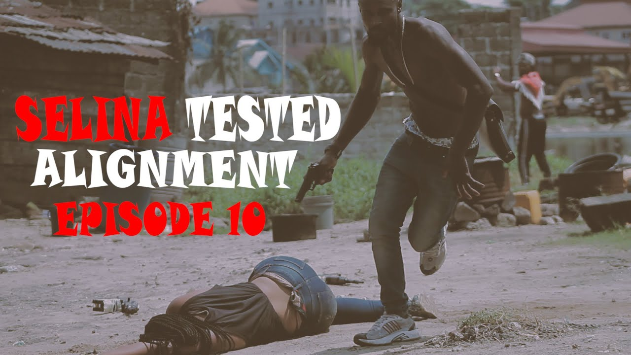 Download SELINA TESTED (EPISODE 10 ALIGNMENT)