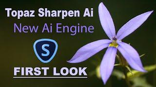 TOPAZ SHARPEN AI: New Ai Engine (New Update V3.0) FIRST LOOK