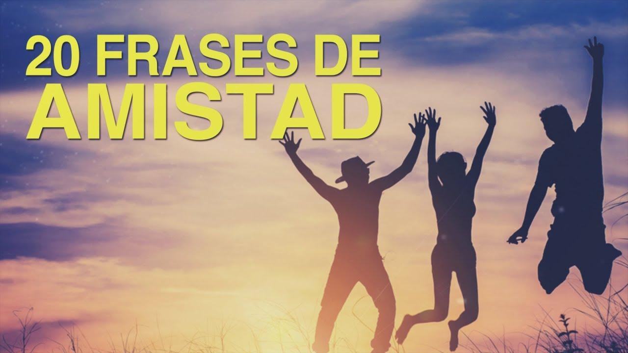 20 Frases De Amistad Un Regalo Para El Alma Youtube Mundo