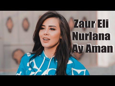 Zaur Eli & Nurlana - Ay Aman (Official Music Video)