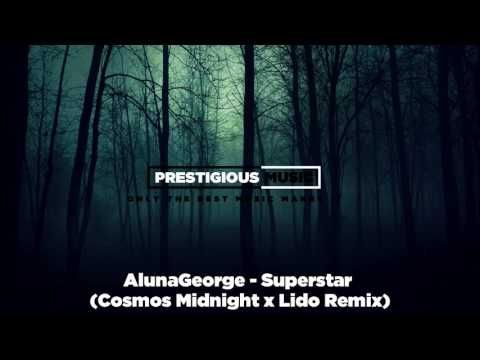 AlunaGeorge - Superstar (Cosmos Midnight x Lido Remix)