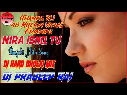 Nira Ishq Tu_(Punjabi Hit's)_Dj Hard Dholki & Vibration Mix | Dj Pradeep Raj |