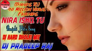Nira Ishq Tu_(Punjabi Hit's)_Dj Hard Dholki & Vibration Mix   Dj Pradeep Raj  