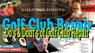 Do's and Don'ts of Golf Club Repair - How to Properly Repair Golf Clubs