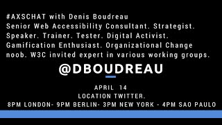 AXSChat with Denis Boudreau,Web Accessibility consultant & strategist working for Simply Accessible