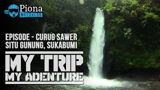 My Trip My Adventure - Danau Situ Gunung & Curug Sawer, Sukabumi Jawa Barat - Travel Vlog