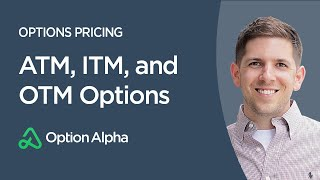 ATM, ITM, and OTM Options