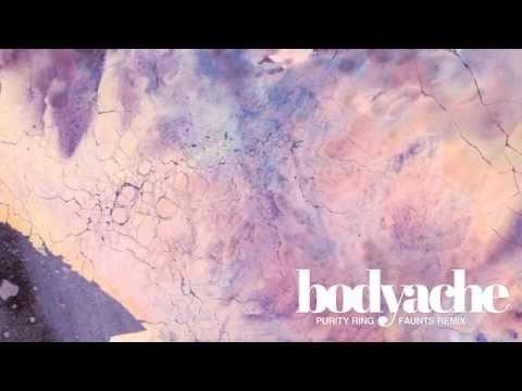 Purity Ring - bodyache (Faunts Remix)
