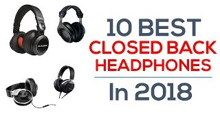 Video 10 Best Closed Back Headphones In 2018 download MP3, 3GP, MP4, WEBM, AVI, FLV Juli 2018