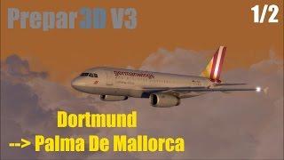Prepar3D V3: Dortmund - Palma De Mallorca (1/2) [Airbus A319] | [HD/60FPS/DEUTSCH]