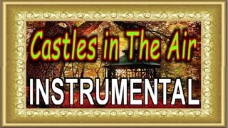 💗 Castles in The Air - Don MacLean (Instrumental)💗