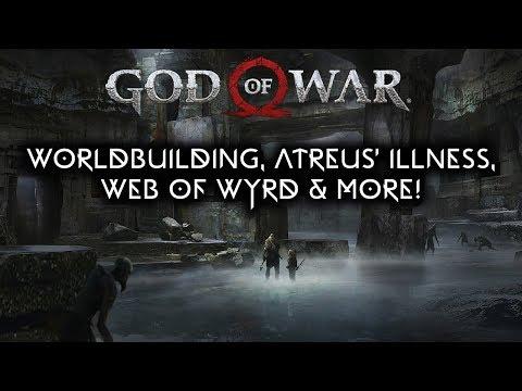 God of War PS4 - Worldbuilding, Atreus' Illness, Web of Wyrd & More!