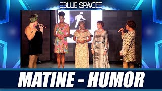 Blue Space Oficial - Matine - HUMOR  - 10.02.19
