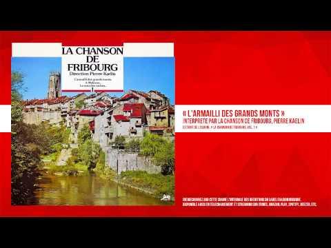 « L'armailli des Grands Monts » - La Chanson de Fribourg, Pierre Kaelin et Charles Jauquier