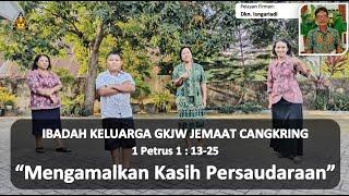 Mengamalkan Kasih Persaudaraan - Ibadah Keluarga 6 Agustus 2020 || GKJW Cangkring