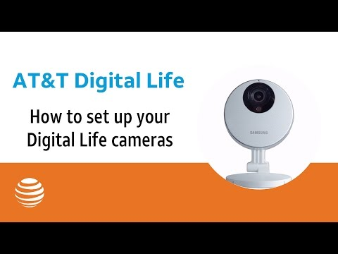 How To Set Up Your Digital Life Cameras | AT&T Digital Life