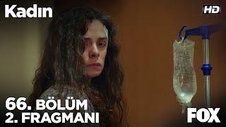 Kadın 66. Bölüm 2. Fragmanı