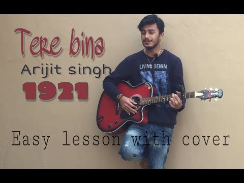 tere-bina-|-1921-|-arijit-singh-|-easy-guitar-lesson-with-cover