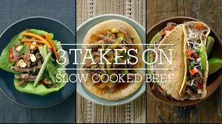 3 Takes on Slow Cooked Beef