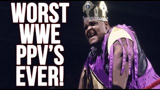 TOP 10 WORST WWE PAY PER VIEW'S OF ALL TIME!(, 2017-04-25T21:00:05.000Z)