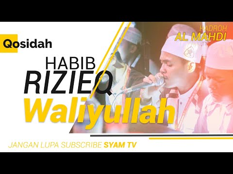 Qosidah Terbaru Habib Rizieq Waliyullah (Special Untuk Habib Rizieq Bin Husein Syihab)
