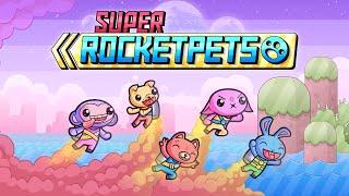 Super Rocket Pets