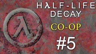 Half-Life: Decay - Кооператив - Прохождение игры на русском [#5] PC Mod