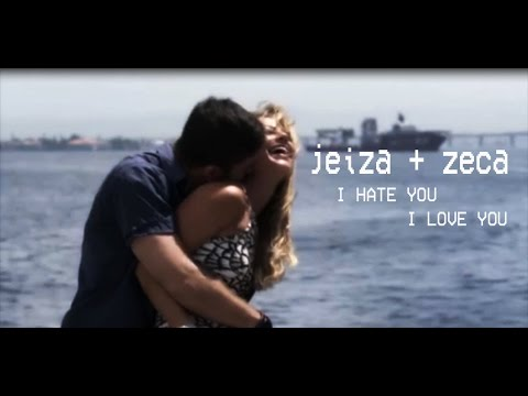 jeiza & zeca ll i hate that i want you
