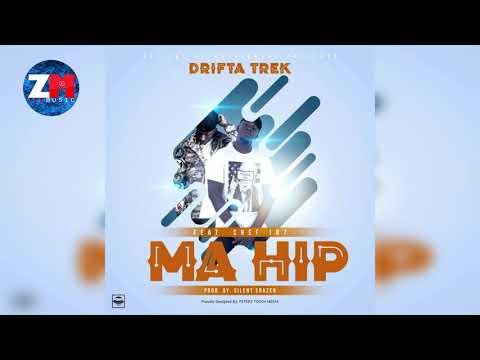 DRIFTA TREK Ft CHEF 187 - MA HIP (Official Audio) |ZEDMUSIC| ZAMBIAN MUSIC 2018