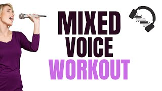 Mixed Voice Workout For Females - 9 Exercises
