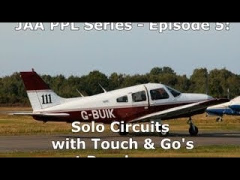 JAA PPL Series: Episode 5 - Solo Circuits (with Touch & Go's) at Panshanger (EGLG)