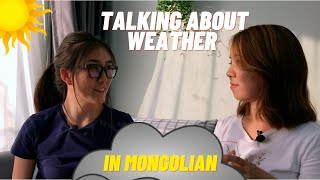 Mongolian Conversations: Talking About Weather