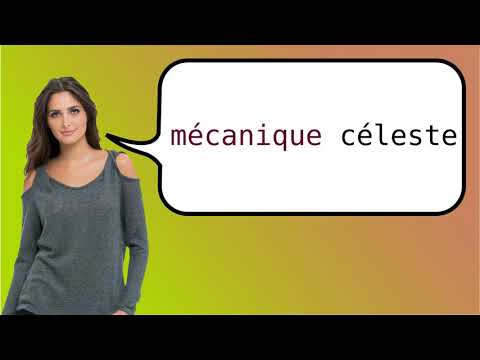 How to say 'celestial mechanics' in French?