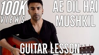 39 ae dil hai mushkil guitar lesson complete song with intro