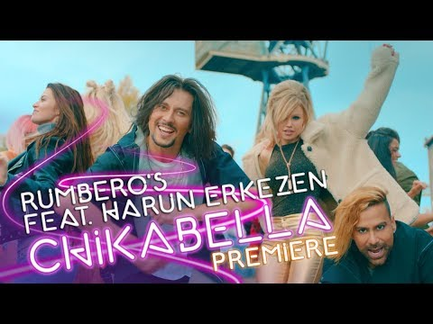 Amador Lopez & RUMBERO'S  - CHIKABELLA (Official Video) ft. HARUN ERKEZEN