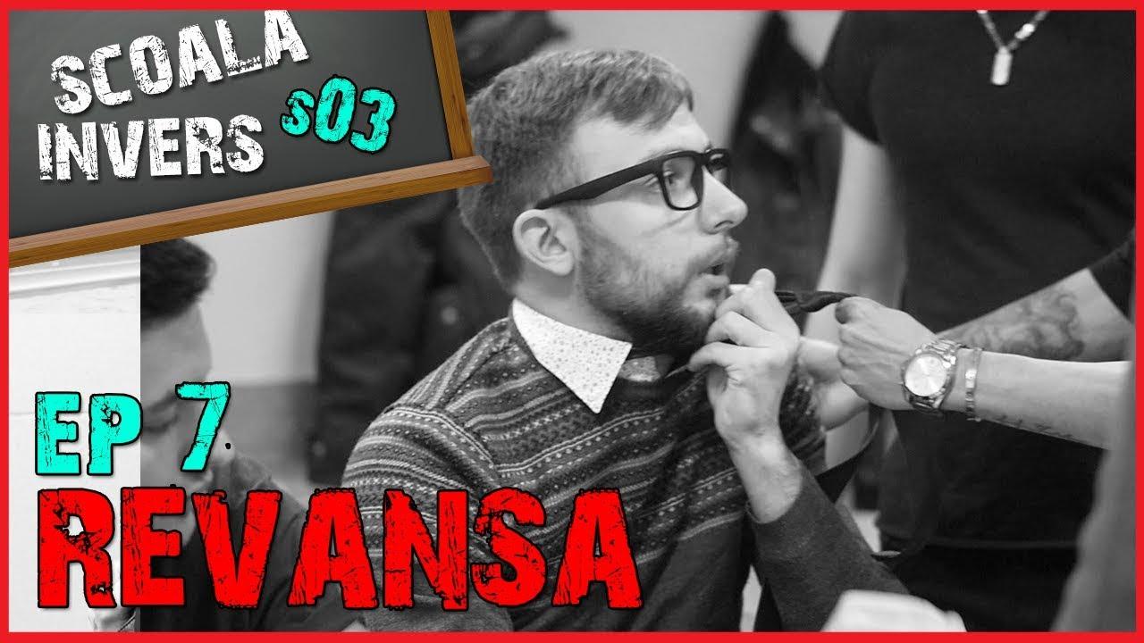 SCOALA INVERS (S03 /EP7 - REVANSA)