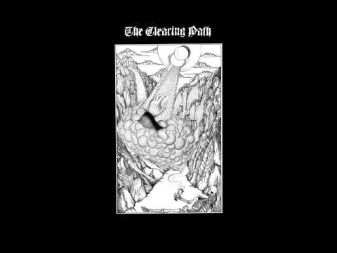 The Clearing Path - This river will carry me towards the grandest light (2015)