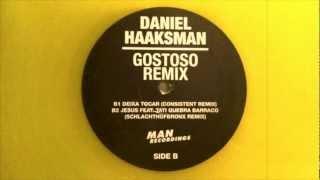 Daniel Haaksman -- Jesus (Gostoso Schlachthofbronx Remix) 2009
