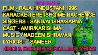 Tere Ishq Mein Nachenge Karaoke With Lyrics For Male Only D2 Sanu Alisha Sapna Raja Hindustani 1996
