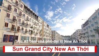 Sun Grand City New An Thới | Trục AT 36m nhà phố đại lộ New An Thới mở bán những căn cuối cùng