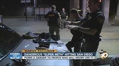 "Dangerous ""super meth"" hitting San Diego"