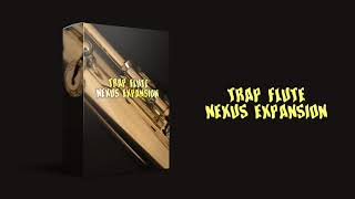 "[Free Download] ""Trap Flute"" - Nexus Trap Expansion"