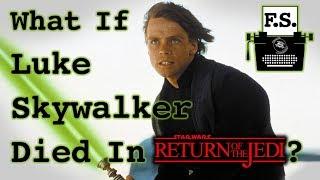 What if Luke Skywalker Died in Return of the Jedi? - FanScription