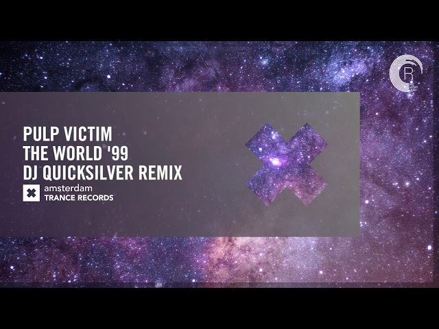 Pulp Victim - The World '99 (DJ Quicksilver Remix) [RNM CLASSICS]