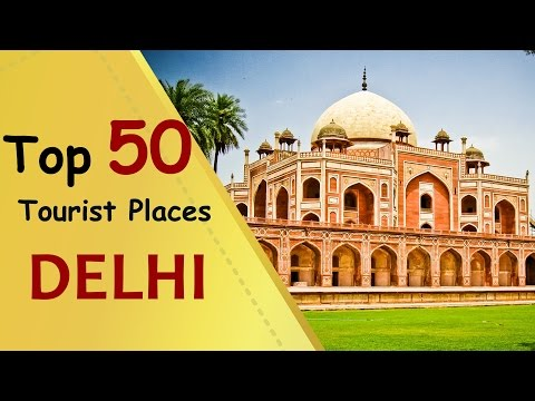 """DELHI"" Top 50 Tourist Places 