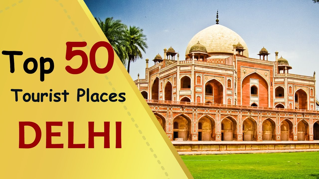 DELHI Top 50 Tourist Places